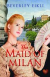 The Maid of Milan - Beverley Eikli