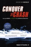 Conquer the Crash: You Can Survive and Prosper in a Deflationary Depression - Robert R. Prechter Jr.