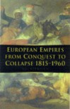 European Empires from Conquest to Collapse 1815-1960 - V.G. Kiernan
