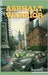 The  Asphalt Warrior - Gary Reilly