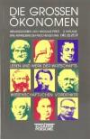 Die großen Ökonomen. Leben und Werk der wirtschaftswissenschaftlichen Vordenker. - Nikolaus Piper