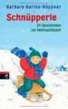 Schnüpperle - Vierundzwanzig Geschichten zur Weihnachtszeit - Barbara Bartos-Höppner