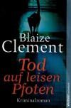 Tod auf leisen Pfoten - Blaize Clement