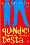 Quindici giorni senza testa - Dave Cousins, Giulia Guasco