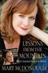 Lessons from the Mountain: What I Learned from Erin Walton - 'Mary McDonough',  'Beverly Nault'