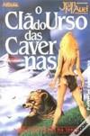 O Clã do Urso das Cavernas (A Saga dos Filhos da Terra, #1) - Jean M. Auel, Sophie Pemberthy Vinga