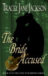 The Bride Accused (The Civil War Brides Series) - Tracey Jane Jackson