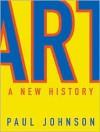 Art: A New History - Paul Johnson