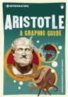Introducing Aristotle: A Graphic Guide - Rupert Woodfin