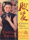 Evolution and Revolution: Chinese Dress, 1700s - 1990s - Claire Roberts