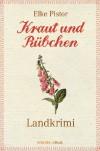 Kraut und Rübchen (German Edition) - Elke Pistor