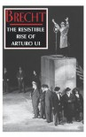 The Resistible Rise of Arturo Ui - Bertolt Brecht