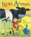 I Love Animals Big Book - Flora McDonnell