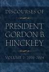 Discourses of President Gordon B. Hinckley, Vol. 2: 2000-2004 (Hardcover) - Gordon B. Hinckley