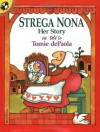 Strega Nona: Her Story - Tomie dePaola