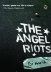 The Angel Riots - Ibi Kaslik