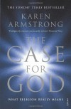 The Case for God: What religion really means - Karen Armstrong
