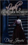 Light in a Dark World: Legends of the Destrati - Dina James