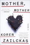 Mother, Mother: A Novel - Koren Zailckas