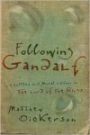 Following Gandalf: Epic Battles and Moral Victory in The Lord of the Rings - Matthew Dickerson