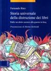 Storia universale della distruzione dei libri. Dalle tavolette sumere alla guerra in Iraq - Fernando Báez, Marino Sinibaldi