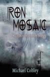 Iron Mosaic - Michael Cobley