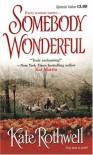 Somebody Wonderful - Kate Rothwell
