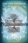 The Vanishing Season - Jodi Lynn Anderson