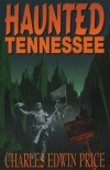 Haunted Tennessee - Charles Edwin Price