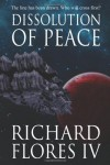 Dissolution of Peace - Richard Flores IV