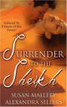 Surrender To The Sheikh: With The Sheikh's Secret Bride And Sheikh's Temptation - Susan Mallery, Alexandra Sellers