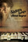 Sixteen Songs About Regret - J.S. Cook