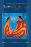 An Anthology of Canadian Native Literature in English - Daniel David Moses