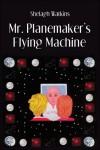 Mr. Planemaker's Flying Machine - Shelagh Watkins