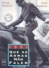 1961: Que As Armas Nao Falem - Paulo Markun