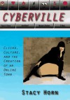 Cyberville: Clicks, Culture, and the Creation of an Online Town - Stacy Horn