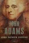John Adams - John Patrick Diggins, Arthur M. Schlesinger Jr.