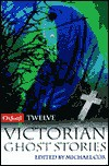 12 Victorian Ghost Stories - Michael Cox