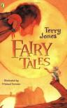 Terry Jones' Fairy Tales - Terry Jones, Michael Foreman
