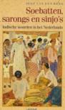 Soebatten, sarongs en sinjo's: Indische woorden in het Nederlands - Joop van den Berg