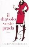 Il diavolo veste Prada - Lauren Weisberger, Roberta Corradin