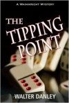 The Tipping Point - Walter Danley