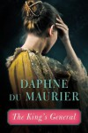 The King's General - Daphne du Maurier