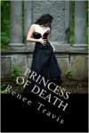Princess of Death - Renee Travis