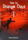Strange Days 1 - Fred Ink