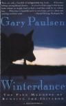 Winterdance: the fine madness of Alaskan dog-racing - Gary Paulsen