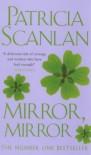 Mirror Mirror - Patricia Scanlan