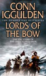 Lords of the Bow (Conqueror, Book 2) - Conn Iggulden