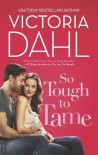 So Tough to Tame - Victoria Dahl