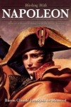 Working With Napoleon: The Memoirs of the Emperor's Private Secretary 1802-1815 - Claude-Francois de Meneval